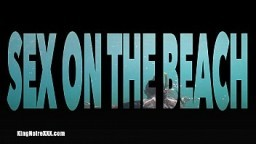 """Aubrey Black Gets Fucked To Perfection By King Noire """"Sex On The Beach""""!!!"""